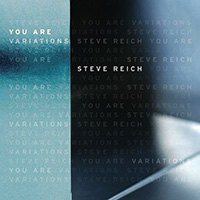 04_Steve_Reich_You_Are_variations